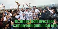 Kızıltepe Belediyespor şampiyonluğunu...