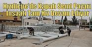 Kızıltepe Kapalı Semt Pazarı İnşaatı...