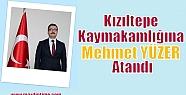 Kızıltepe Kaymakamlığına Mehmet YÜZER...