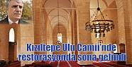 Kızıltepe Ulu Camii'nde restorasyonda...