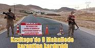 Kızıltepe'de 9 Mahallede karantina kardırıldı