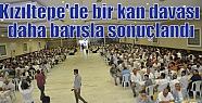 Kızıltepe'de bir kan davası daha barışla...