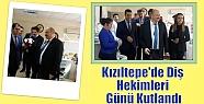 Kızıltepe'de Diş Hekimleri Günü Kutlandı...