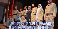 """Kızıltepe'de 'KUT'ÜL AMARE"""" Tiyatro..."""
