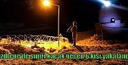 Kızıltepe'de sınırı kaçak geçen 6...