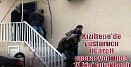 Kızıltepe'de yuşturucu ticareti operasyonunda...