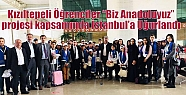 """Kızıltepeli Öğrenciler 'Biz Anadoluyuz""""..."""