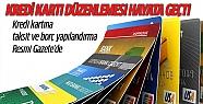Kredi kartına taksit ve borç yapılandırma...