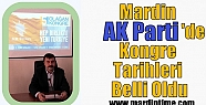 Mardin AK Parti'de Kongre Tarihleri Belli...