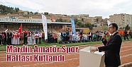 Mardin Amatör Spor Haftası Kutlandı