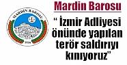 Mardin Barosu;' İzmir Adliyesi önünde...