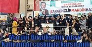 Mardin Büyükşehir adayı Kahraman coşkuyla...