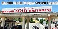 Mardin Kadın Doğum Servisi Taşındı