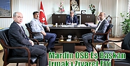 Mardin OSB Eş Başkan Irmak'ı Ziyaret...