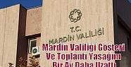 Mardin Valiliği Gösteri Ve Toplantı Yasağını...