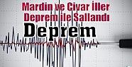 Mardin ve Civar İller Deprem ile Sallandı