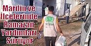 Mardin ve İlçelerinde Ramazan Yardımları...