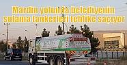 Mardin yolunda belediyenin sulama tankerleri...