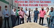 Mardin'de 2021 Yılı Sezonun İlk Arpa...