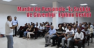 Mardin'de Personele ''İş Sağlığı...