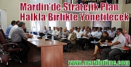 Mardin'de Stratejik Plan Halkla Birlikte...