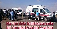 Mardin'deki trafik kazasında bir öğrenci...