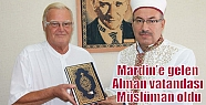 Mardin'e gelen Alman vatandaşı Müslüman...