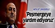 Mevlüt Çavuşoğlu: Peşmergeye yardım...