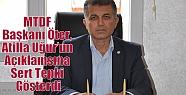 MTDF Başkanı Öter, Atilla Uğur'un...