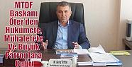 MTDF Başkanı Öter'den Hükümete, Muhalefete...