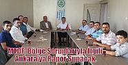MTDF; Bölge Sorunlarıyla İlgili Ankara'ya...