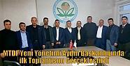 MTDF Yeni Yönetimi Aydın Başkanlığında...