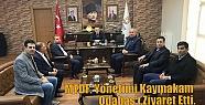MTDF. Yönetimi Kaymakam Odabaş'ı Ziyaret...