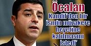'Öcalan Kandil'den bir ismin müzakere...
