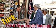 Türk, Esnaf Ziyaretinde Bulundu...