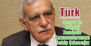 Türk: 'Meşru Ve Hukuki Zeminde Kazanımlarımıza...