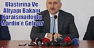 Ulaştırma Ve Altyapı Bakanı Karaismailoğlu...