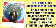 Üregen;''Türkiye Kamu-Sen olarak bizler,...