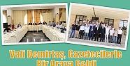 Vali Demirtaş, Gazetecilerle Bir Araya...