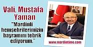 Vali Mustafa Yaman:'Mardinli hemşehrilerimizin...