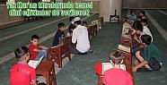 Yaz Kur'an kurslarında temel dini eğitimler...