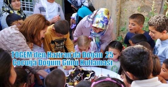 TOGEM'den Haziran'da Doğan  25 Çocuğa Doğum Günü Kutlaması