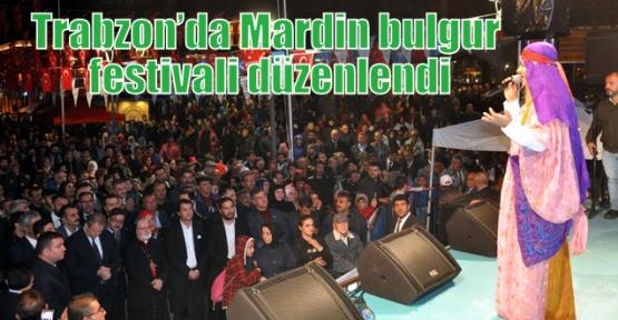 Trabzon'da Mardin bulgur festivali düzenlendi