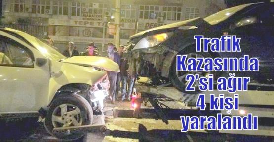 Trafik Kazasında 2'si ağır 4 kişi yaralandı