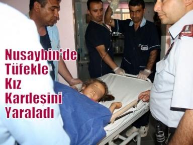 Tüfekle Oynayan Ağabey Kazara Kız Kardeşini Yaraladı