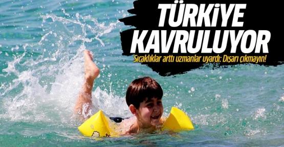 Türkiye kavruluyor! Sıcaklıklar arttı uzmanlar uyardı