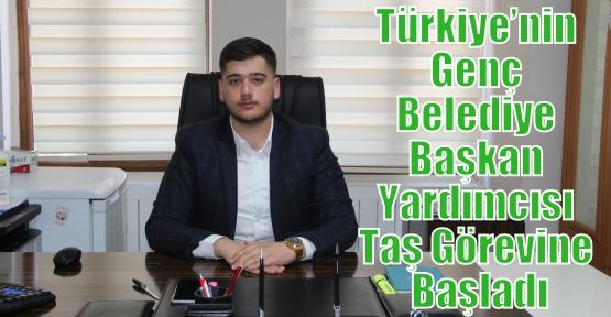 Türkiye'nin Genç Belediye Başkan Yardımcısı Taş Görevine Başladı