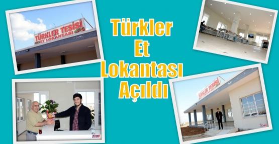 Türkler Et Lokantası Açıldı