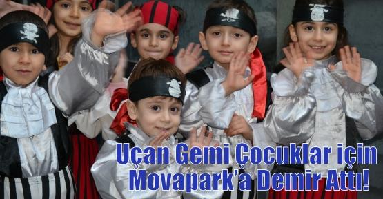 Uçan Gemi Çocuklar için Movapark'a Demir Attı!