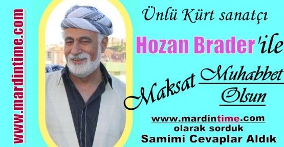 Ünlü Kürt sanatçı Hozan Brader ile Maksat Muhabbet Olsun